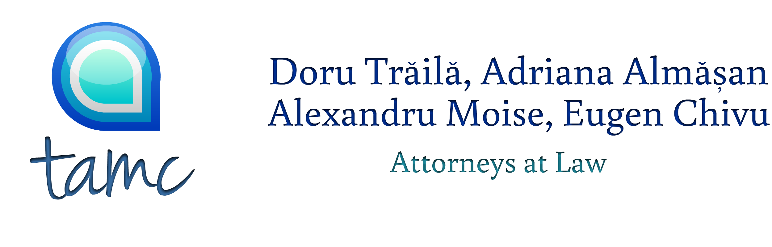 TAMC (Doru Traila, Adriana Almasan, Alexandru Moise & Eugen Chivu) - Attorneys at Law